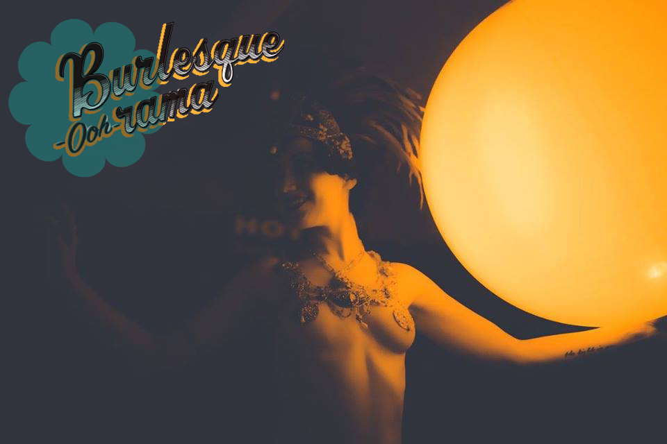 "Burlesque-ooh-rama ""Voluptous Pleasure"""